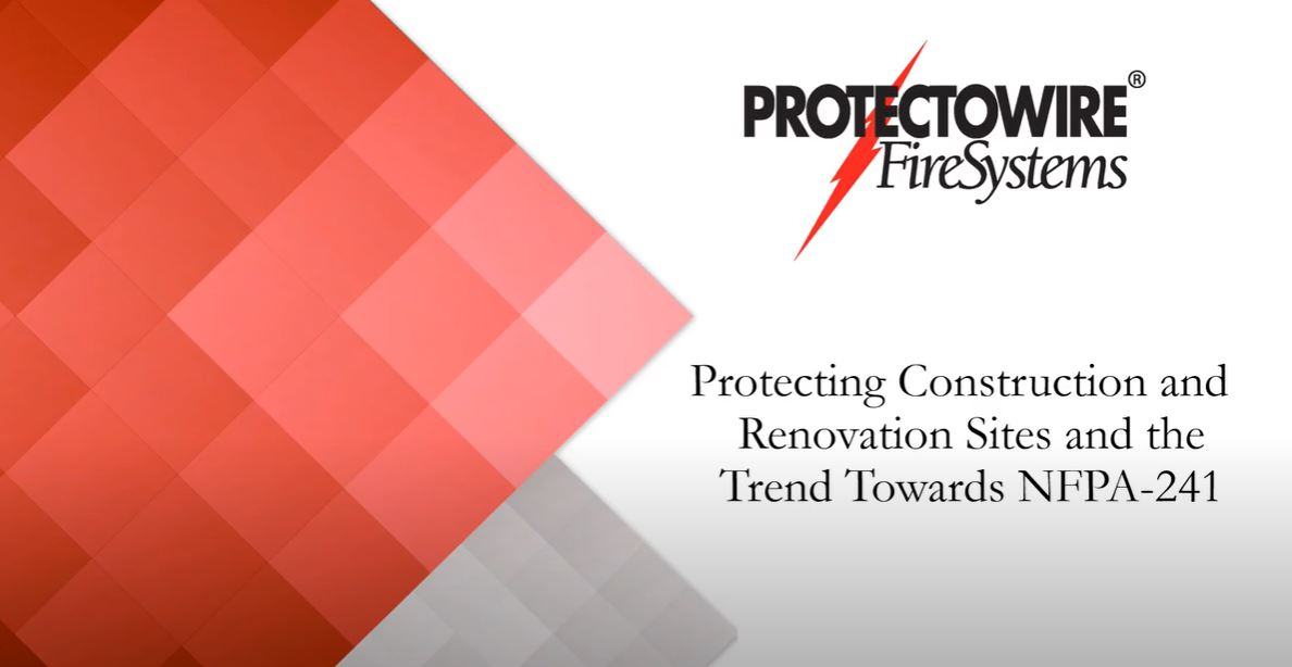 Webinar: Protecting Construction & Renovation Sites and the Trend Towards NFPA 241
